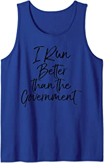 Funny Running Quote Runners I Run Better than the Government Tank Top