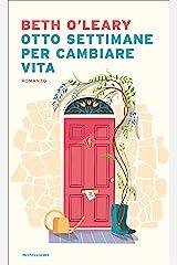 Otto settimane per cambiare vita (Italian Edition) Format Kindle