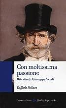 Scaricare Libri Con moltissima passione. Ritratto di Giuseppe Verdi PDF