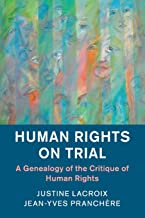 Human Rights on Trial: A Genealogy of the Critique of Human Rights (Human Rights in History)