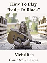 How To Play Fade To Black By Metallica - Guitar Tabs & Chords