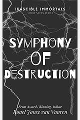 Symphony of Destruction (Irascible Immortals Book 6) Kindle Edition