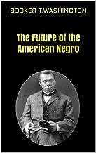 The Future of the American Negro