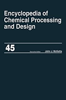 Encyclopedia of Chemical Processing and Design: Volume 45 - Project Progress Management to Pumps (Chemical Processing and Design Encyclopedia) (English Edition)