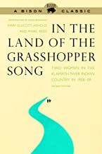 In the Land of the Grasshopper Song: Two Women in the Klamath River Indian Country in 1908-09, Second Edition