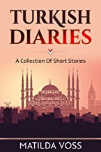 Turkish Diaries: A collection of short stories from my time living in Turkey