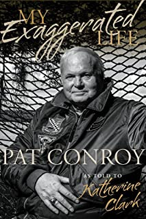 Best my exaggerated life pat conroy Reviews