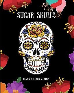 Sugar Skulls: Design & Coloring Book
