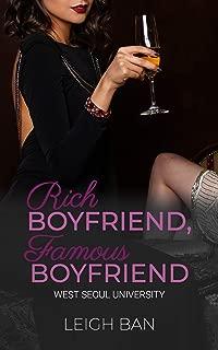Rich Boyfriend, Famous Boyfriend: A Billionaire Standalone Romance (West Seoul University Book 1)
