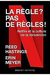 La règle? pas de règles: Netflix et la culture de la réinvention (French Edition) Kindle Edition