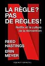 La règle? pas de règles: Netflix et la culture de la réinvention