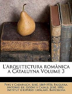 L'Arquitectura romànica a Cataluyna Volume 3