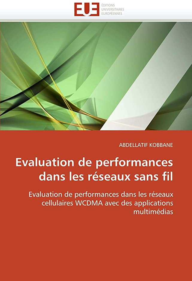 詩人昨日領域Evaluation de Performances Dans Les Réseaux Sans Fil (Omn.Univ.Europ.)