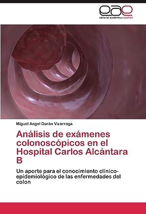Análisis de exámenes colonoscópicos en el Hospital Carlos Alcántara B: Un aporte para el conocimiento clínico- epidemiológico de las enfermedades del colon