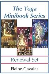 The Yoga Minibook Series Renewal Set: The Yoga Minibook for Stress Relief, The Yoga Minibook for Energy and Strength, The Yoga Minibook for Longevity and Video Tutorials Kindle Edition
