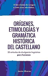 Orígenes, etimologías y gramática histórica del