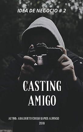 Casting Amigo: Innovación: Idea de Negocio (Negocios e Ideas de Negocios nº 1) (Spanish Edition)