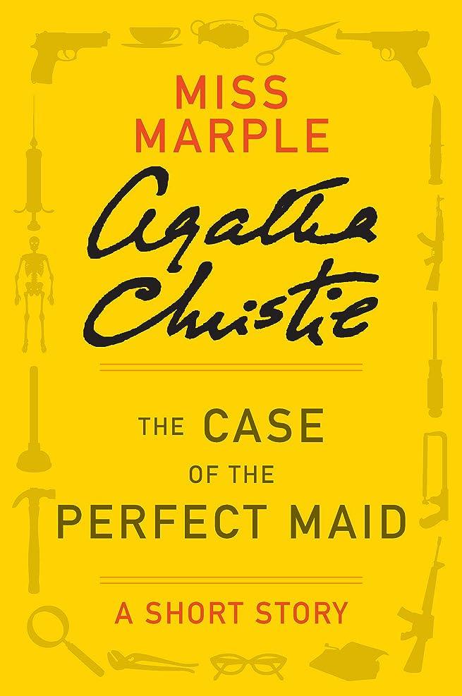 外国人コイルバーベキューThe Case of the Perfect Maid: A Miss Marple Story (Miss Marple Mysteries) (English Edition)