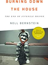 Burning Down the House: The End of Juvenile Prison PDF