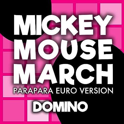 MICKEY MOUSE MARCH (PARAPARA EURO VERSION)