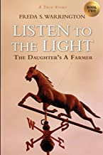 Listen to the Light: The Daughter's A Farmer (Volume 2)