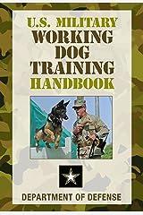 U.S. Military Working Dog Training Handbook Kindle Edition
