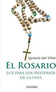 El Rosario: luz para los misterios de la vida (dBolsillo nº 850)