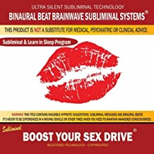 Boost Your Sex Drive: Combination of Subliminal & Learning While Sleeping Program (Positive Affirmations, Isochronic Tones & Binaural Beats)