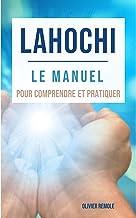 Lahochi : le manuel pour comprendre et pratiquer