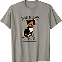 Don't tell me to smile calico cat humor  T-Shirt