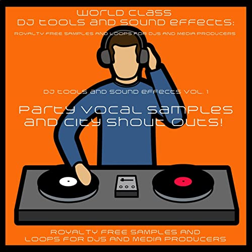 DJ Tools and Sound Effects Vol  1 - Party Vocal Samples and City