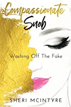 Compassionate Snob: Washing Off The Fake
