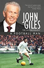 John Giles: A Football Man - My Autobiography: The heart of the game