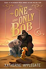 The One and Only Bob (The One and Only Ivan) Kindle Edition