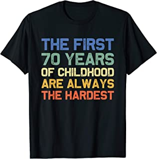 The First 70 Years Old 70th Birthday Funny Joke Gag Gift T-Shirt