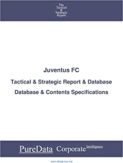 Juventus FC: Tactical & Strategic Database Specifications - Frankfurt perspectives (Tactical & Strategic - Germany Book 44...