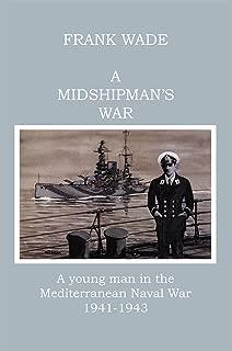 A Midshipman's War: A Young Man in the Mediterranean Naval War 1941-1943