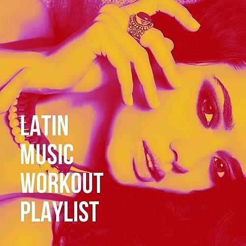 Latin Music Workout Playlist by Reggaeton Group, Merengue Latino ...