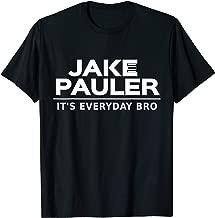 Jake Pauler T-Shirt It's Everyday Bro LA Paul