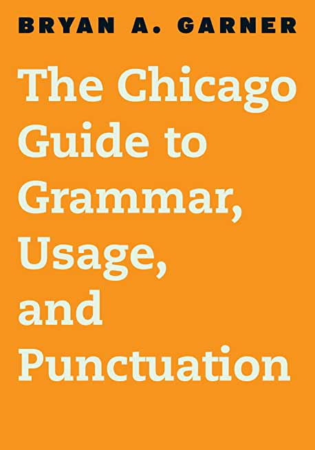 The Chicago Guide to Grammar, Usage, and Punctuation (Chicago Guides to Writing, Editing, and Publishing) (English Edition)