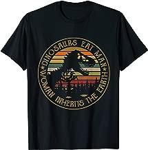 Dinosaurs Eat Man Woman Inherits The Earth T Shirt For Women