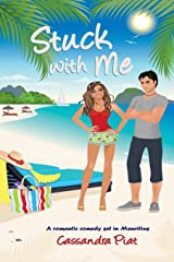 Stuck with Me: A Romantic Comedy set in Mauritius Paperback