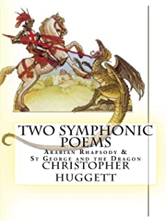 Two Symphonic Poems: Arabian Rhapsody & St George and the Dragon
