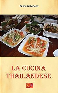 La Cucina Thailandese (Cucina Etnica)