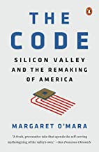 The Code: Silicon Valley and the Remaking of America PDF