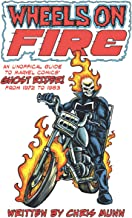 Wheels On Fire: An Unofficial Guide to Marvel Comics' Ghost Rider From 1972-1983