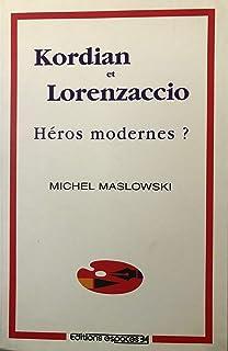 KORDIAN ET LORENZACCIO, HÉROS MODERNES