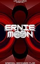 Ernie Moon: Uma História Imortal!