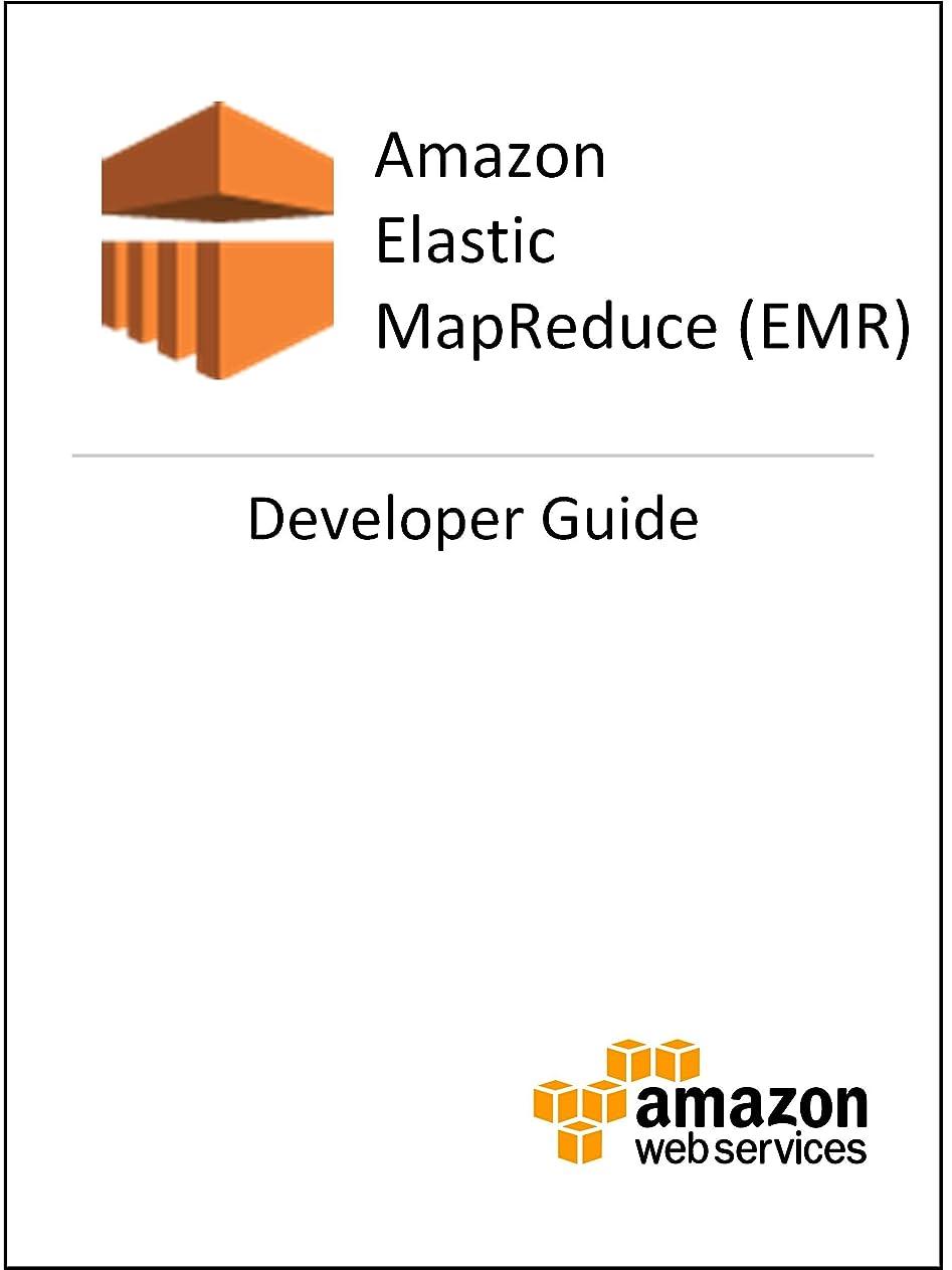 悪夢バリアに対してAmazon EMR: Developer Guide (English Edition)