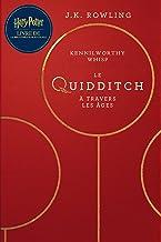 Le Quidditch à Travers Les Âges: Harry Potter Livre De La Bibliothèque De Poudlard
